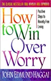 How to Win over Worry, John Edmund Haggai, 0736903143