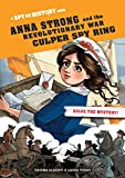 Anna Strong and the Revolutionary War Culper Spy