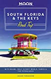 Moon South Florida & the Keys Road Trip: With Miami, Walt Disney World, Tampa & the Everglades (Travel Guide)