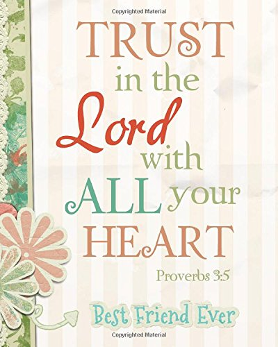 "Read Online Trust in the Lord with all your heart: Christian Daily Quote Planner Journal Wide Ruled College Lined Composition Notebook 132 Pages 8""x10"" Lined ... Daily Notebook Bible Quote Journal Series) pdf"