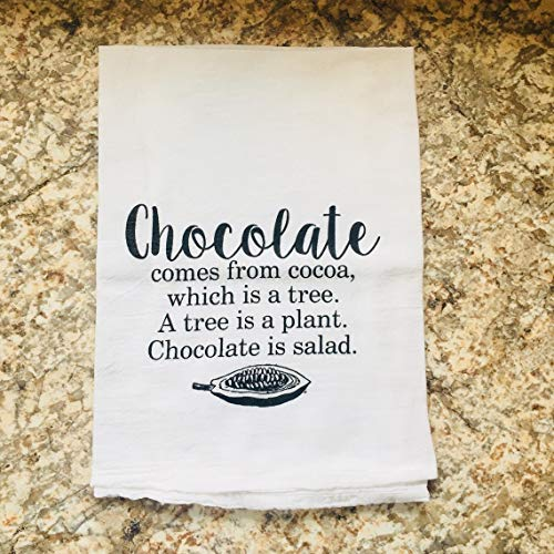 The Crafting House Funny Dish Cloth/Kitchen Towel/Tea Towell - Chocolate Comes from Cocoa, Which is a Tree. A Tree is a Plant. Chocolate is Salad. - Flour Sack 100% Unbleached Cotton 28 x 29 inches
