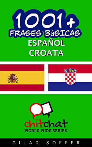 1001+ frases basicas español - croata (Spanish and Croatian Edition) [Soffer, Gilad] (Tapa Blanda)