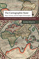 The Cartographic State (Cambridge Studies in International Relations)