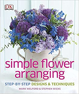 Simple Flower Arranging Step By Step Design And Techniques