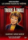 TREIZE A TABLE - LES GRANDS SUCCES DU THEATRE / MARTHE MERCADIER