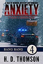 Anxiety: Bang Bang - Episode 4 - A Tale of Murder, Mystery and Romance (A Smoke and Mirror Book)