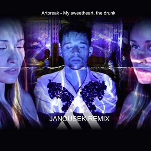 My Sweetheart, The Drunk (Janousek Remix)