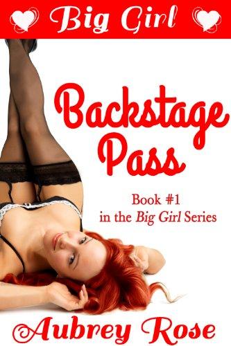 Big Girl Backstage Pass (Rock Star BBW Erotic -