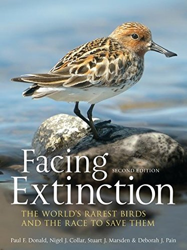 Facing Extinction: The world's rarest birds and the race to save them: 2nd edition ()