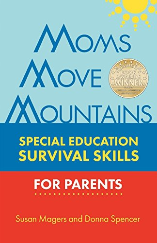 Moms Move Mountains: Special Education Survival Skills for Parents