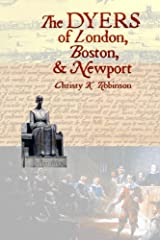 The DYERS of London, Boston, & Newport (The Dyers)(Volume 3) Paperback