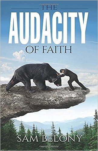 The Audacity of Faith by Sam Belony