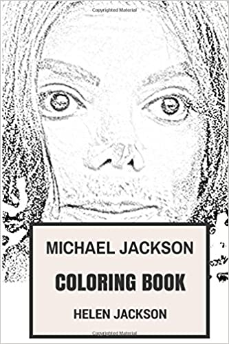 michael jackson coloring book king of pop and the essence of classic dance music tribute to the best musician of all time adult coloring books helen