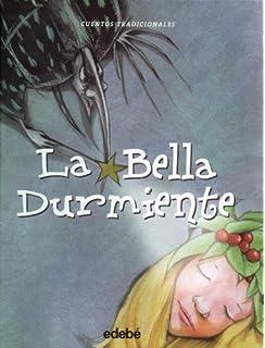 La bella durmiente / Sleeping Beauty (Cuentos Tradicionales) (Spanish Edition)