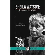 Sheila Watson: Essays on Her Works by Sheila Watson (2015-09-30)