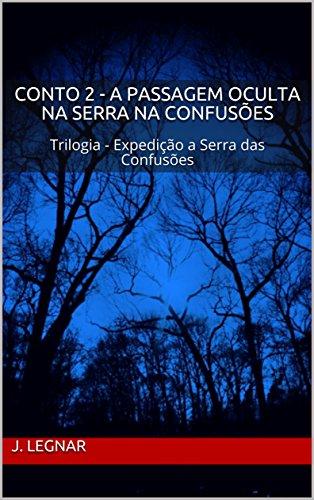 Conto 2 - A Passagem Oculta na Serra na Confusões: Trilogia - Expedição a Serra das Confusões