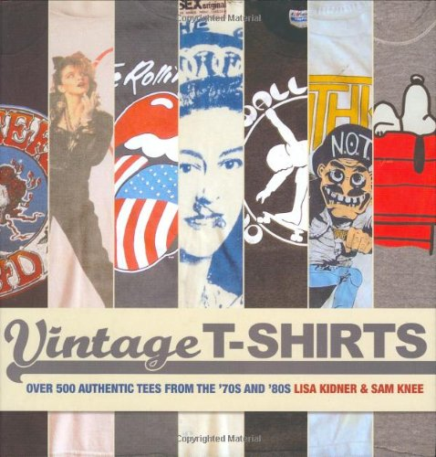 """Vintage T-shirts: Over 500 Authentic Tees from the """"70s and """"80s por Lisa Kidner"""