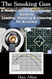 9. The Smoking Gun: A Modern Inline Muzzleloader Guide to Loading, Shooting & Cleaning for Accuracy