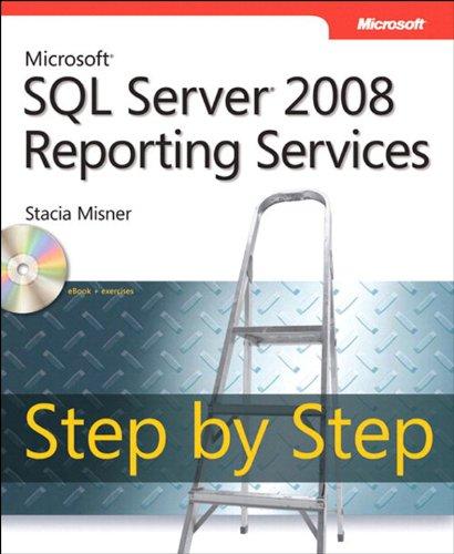 Microsoft SQL Server 2008 Reporting Services Step by Step (Step by Step Developer) Pdf