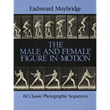 Male and Female Figure in Motion: 60 Classic Photographic Sequences (Dover Anatomy for Artists)