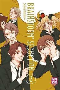 Brainstorm Seduction, tome 2 par Setona Mizushiro