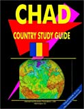Chad Country Study Guide Volume 1 Strategic Information and Developments (World Country Study Guide Library)