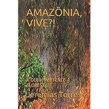 AMAZÔNIA, VIVE?!: A QUEM PERTENCE A FLORESTA? (Portuguese Edition)
