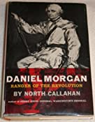 Daniel Morgan: Ranger of the Revolution