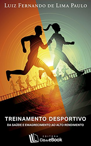 Treinamento desportivo: Da saúde e emagrecimento ao alto rendimento
