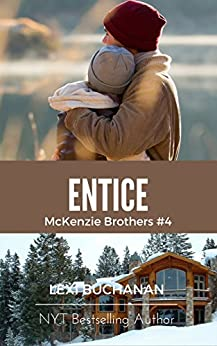 Entice (McKenzie Brothers Book 4) by [Buchanan, Lexi]