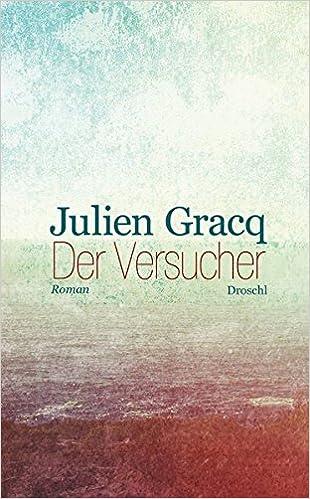 Julien Gracq: Der Versucher; Homo-Lektüre alphabetisch nach Titeln