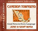 Cameron Townsend Audiobook: Good News in Every Language (Christian Heroes: Then & Now) (Christian Heroes Then and Now)