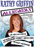Kathy Griffin - Allegedly