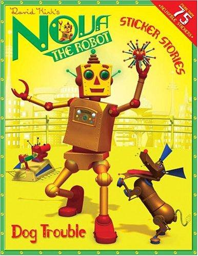 Read Online Dog Trouble: A Sticker Stories Book (Nova the Robot) ebook