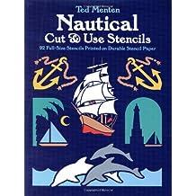 Nautical Cut & Use Stencils: 92 Full-Size Stencils Printed on Durable Stencil Paper