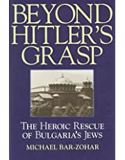 Beyond Hitler's Grasp: The Heroic Rescue of Bulgaria's Jews