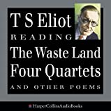 The Wasteland, Four Quartets and Other Poems