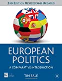 European Politics : A Comparative Introduction, Bale, Tim, 023036294X