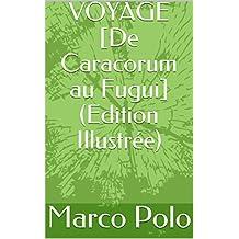 VOYAGE  [De Caracorum au Fugui] (Edition Illustrée) (French Edition)