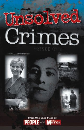 Download Unsolved Crimes: From the Case Files of People and Daily Mirror (Crimes of the Century) ebook