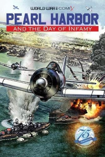 Download Pearl Harbor and the Day of Infamy (World War II Comix) pdf epub