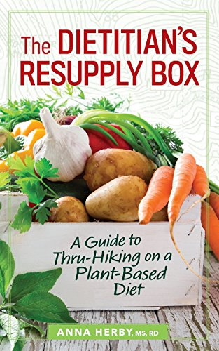 The Dietitian's Resupply Box: A Guide to Thru-Hiking on a Plant-Based Diet by Anna Herby RD