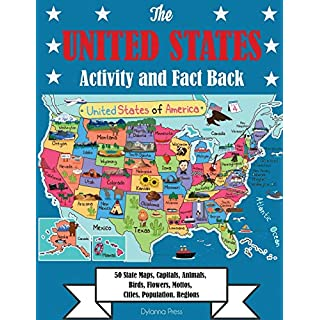 The United States Activity and Fact Book: 50 State Maps, Capitals, Animals, Birds, Flowers, Mottos, Cities, Population, Regions