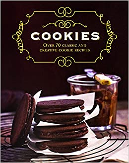 Book Cookies: Over 70 Classic and Creative Cookie Recipes