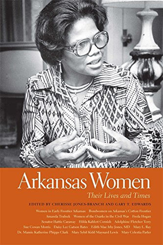 Arkansas Women: Their Lives and Times (Southern Women:  Their Lives and Times Ser.)