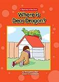 Where Is Dear Dragon? (Beginning-to-Read: Dear Dragon)
