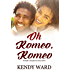 Oh Romeo, Romeo (The Knight in Damaged Armor Series Book 1)