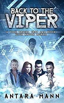 Back to The Viper: A Time Travel Experiment by [Mann, Antara]