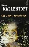 Les anges aquatiques par Mons Kallentoft