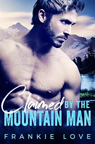 Free - Claimed By The Mountain Man